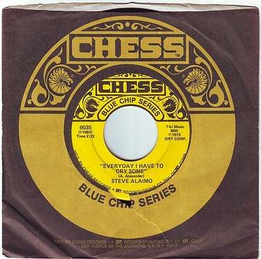 STEVE ALAIMO - EVERYDAY I HAVE TO CRY - CHESS BLUE CHIP