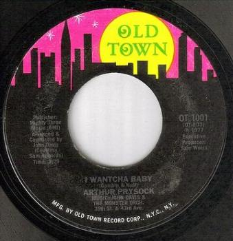 ARTHUR PRYSOCK - I WANTCHA BABY - OLD TOWN