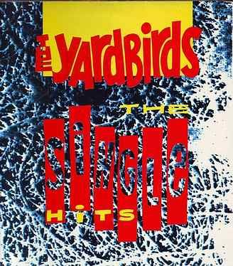 YARDBIRDS - THE SINGLE HITS - CHARLY