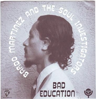 BARDO MARTINEZ & THE SOUL INVESTIGATORS - BAD EDUCATION - TIMMION