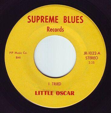 LITTLE OSCAR - I TRIED - SUPREME BLUES