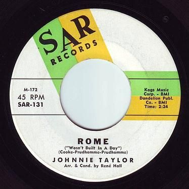 JOHNNIE TAYLOR - ROME (Wasn't Built In A Day) - SAR