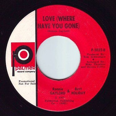 RONNIE GAYLORD & BURT HOLIDAY - LOVE (WHERE HAVE YOU GONE) - PALMER DEMO