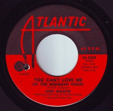 ANN MASON - YOU CAN'T LOVE ME (IN THE MIDNIGHT HOUR) - ATLANTIC