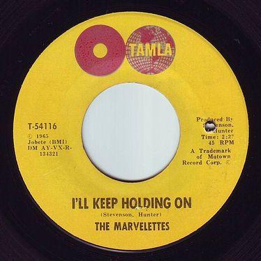 MARVELETTES - I'LL KEEP HOLDING ON - TAMLA