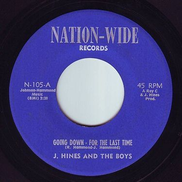 J. HINES & THE BOYS - GOING DOWN - FOR THE LAST TIME - NATION-WIDE
