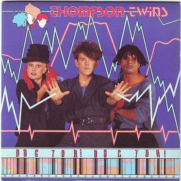 THOMPSON TWINS - DOCTOR! DOCTOR! - ARISTA