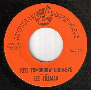 LEE TILLMAN - KISS TOMORROW GOOD-BYE - MONTEL MICHELLE