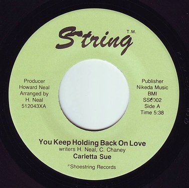 CARLETTA SUE - YOU KEEP HOLDING BACK ON LOVE - STRING