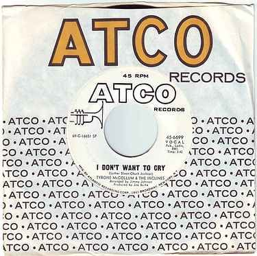 TYRONE McCOLLUM & THE INCLINES - I DON'T WANT TO CRY - ATCO DEMO