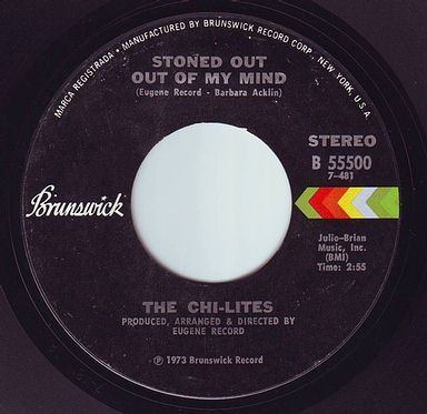 CHI-LITES - STONED OUT OF MY MIND - BRUNSWICK