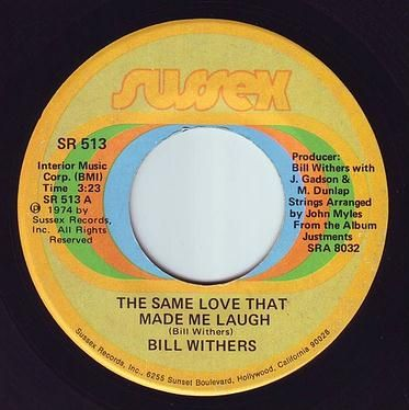BILL WITHERS - THE SAME LOVE THAT MADE ME LAUGH - SUSSEX