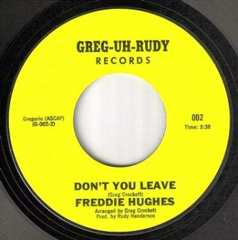 FREDDIE HUGHES - DON'T YOU LEAVE - GREG-UH-RUDY