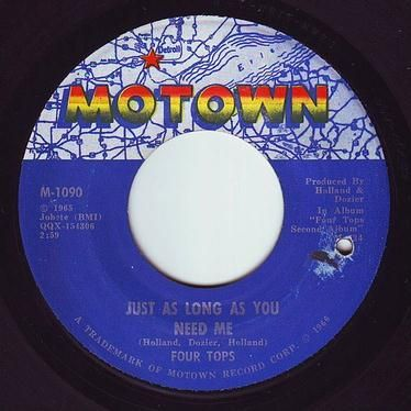 FOUR TOPS - JUST AS LONG AS YOU NEED ME - MOTOWN