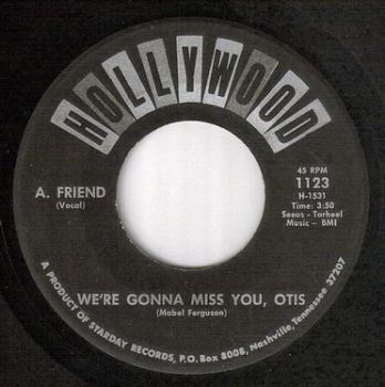 A.FRIEND - WE'RE GONNA MISS YOU OTIS - HOLLYWOOD