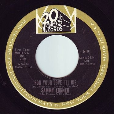 SAMMY TURNER - FOR YOUR LOVE I'LL DIE - 20TH CENTURY FOX