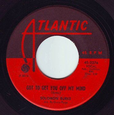 SOLOMON BURKE - GOT TO GET YOU OFF MY MIND - ATLANTIC