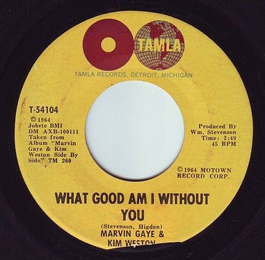 MARVIN GAYE & KIM WESTON - WHAT GOOD AM I WITHOUT YOU - TAMLA