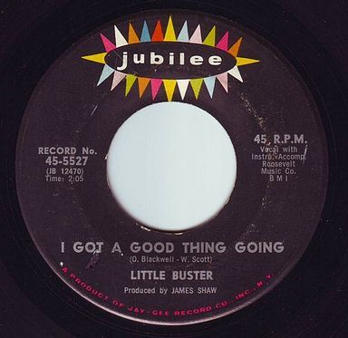 LITTLE BUSTER - I GOT A GOOD THING GOING - JUBILEE