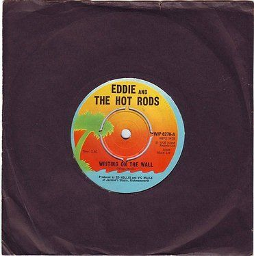 EDDIE & THE HOT RODS - WRITING ON THE WALL - ISLAND