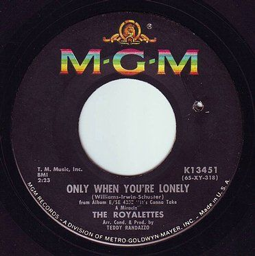 ROYALETTES - ONLY WHEN YOU'RE LONELY - MGM