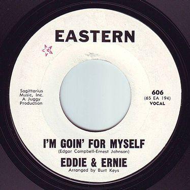 EDDIE & ERNIE - I'M GOING FOR MYSELF - EASTERN