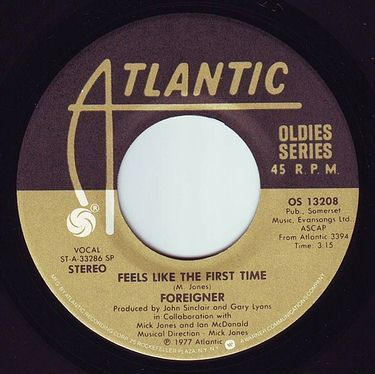 FOREIGNER - FEELS LIKE THE FIRST TIME - ATLANTIC OLDIES