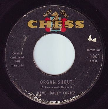 "DAVE ""BABY"" CORTEZ - ORGAN SHOUT - CHESS"