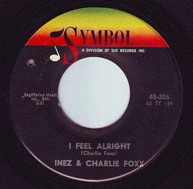 INEZ & CHARLIE FOXX - I FEEL ALRIGHT - SYMBOL