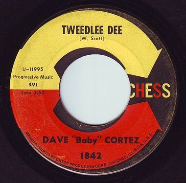 "DAVE ""BABY"" CORTEZ - TWEEDLEE DEE - CHESS"