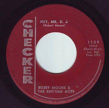 BOBBY MOORE & THE RHYTHM ACES - HEY, MR. DJ - CHECKER