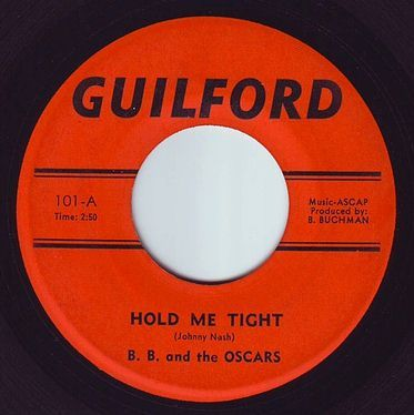 B.B. & THE OSCARS - HOLD ME TIGHT - GUILFORD