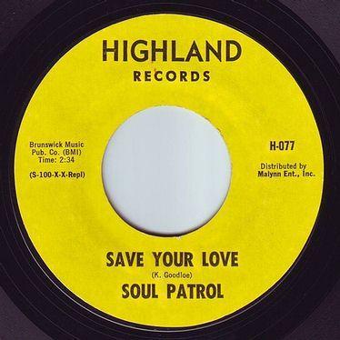 SOUL PATROL - SAVE YOUR LOVE - HIGHLAND