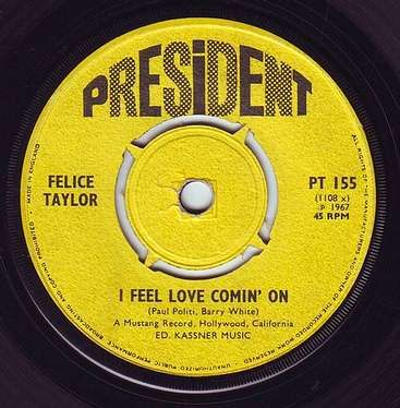 FELICE TAYLOR - I FEEL LOVE COMING ON - PRESIDENT