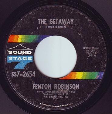 FENTON ROBINSON - THE GETAWAY - SS7