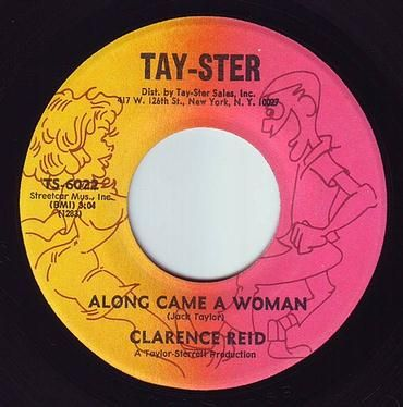 CLARENCE REID - ALONG CAME A WOMAN - TAY-STER