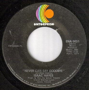 ISSAC HAYES - NEVER CAN SAY GOODBYE - ENTERPRISE