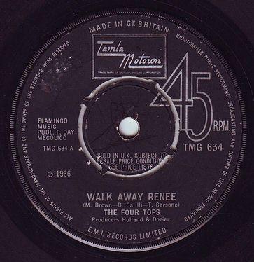 FOUR TOPS - WALK AWAY RENEE - TMG 634