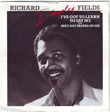 """RICHARD """"DIMPLES"""" FIELDS - I'VE GOT TO LEARN TO SAY NO - EPIC"""
