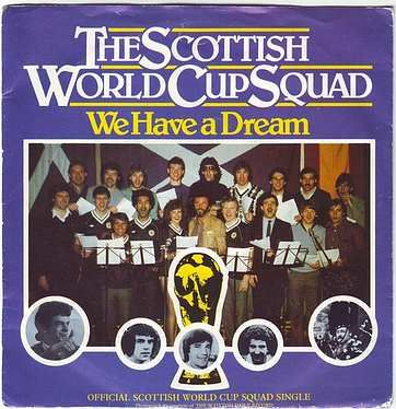 SCOTTISH WORLD CUP SQUAD - WE HAVE A DREAM - WEA