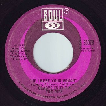GLADYS KNIGHT & THE PIPS - IF I WERE YOUR WOMAN - SOUL