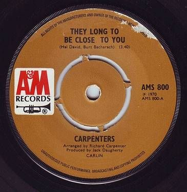 CARPENTERS - THEY LONG TO BE CLOSE TO YOU - A&M