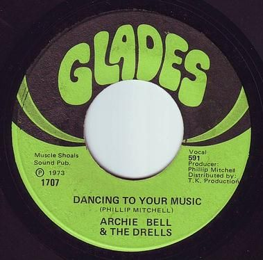 ARCHIE BELL & THE DRELLS - DANCING TO YOUR MUSIC - GLADES