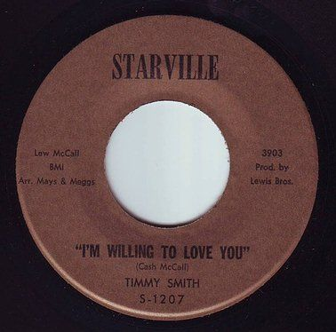 TIMMY SMITH - I'M WILLING TO LOVE YOU - STARVILLE