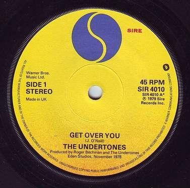 UNDERTONES - GET OVER YOU - SIRE