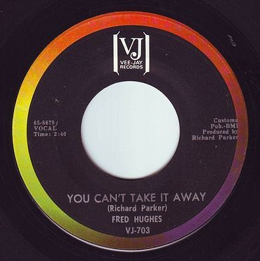 FRED HUGHES - YOU CAN'T TAKE IT AWAY - VEE JAY