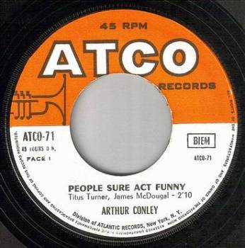 ARTHUR CONLEY - PEOPLE SURE ACT FUNNY - ATCO