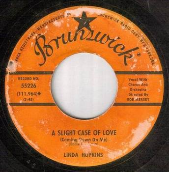 LINDA HOPKINS - A SLIGHT CASE OF LOVE - BRUNSWICK