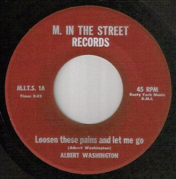 ALBERT WASHINGTON - LOOSEN THESE PAINS AND LET ME GO