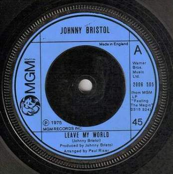 JOHNNY BRISTOL - LEAVE MY WORLD - MGM